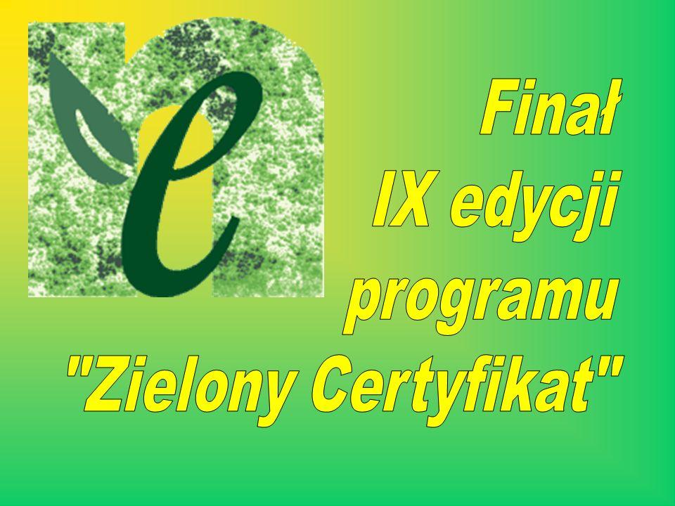 Finał IX edycji programu Zielony Certyfikat