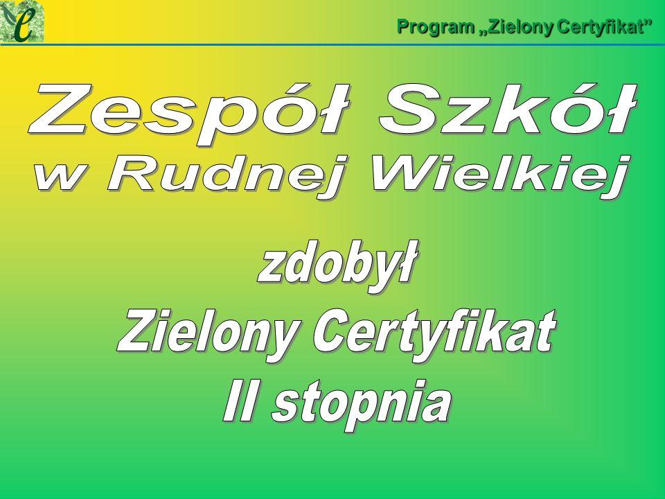 zdobył Zielony Certyfikat II stopnia Zespół Szkół w Rudnej Wielkiej