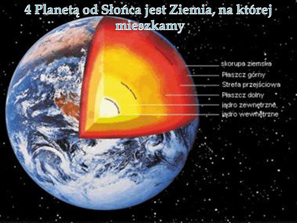 4 Planetą od Słońca jest Ziemia, na której