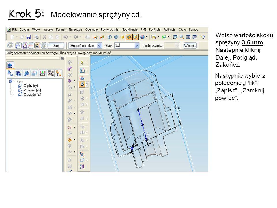 Krok 5: Modelowanie sprężyny cd.