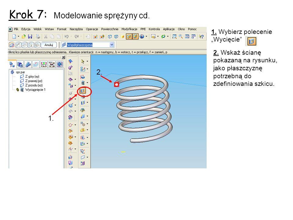 Krok 7: Modelowanie sprężyny cd.