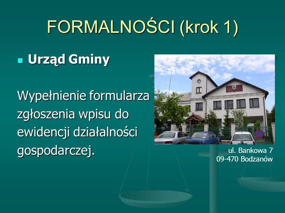 FORMALNOŚCI (krok 1) Urząd Gminy Wypełnienie formularza