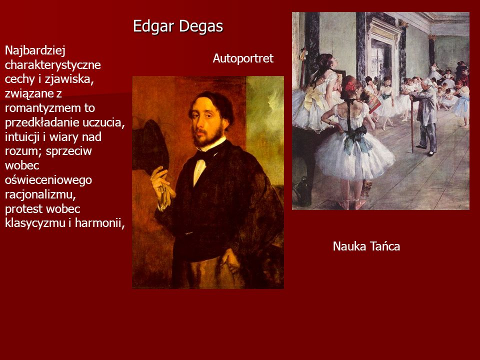 Edgar Degas Najbardziej charakterystyczne cechy i zjawiska, związane z romantyzmem to.