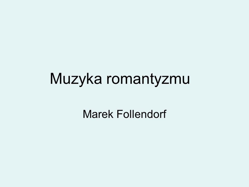 Muzyka romantyzmu Marek Follendorf