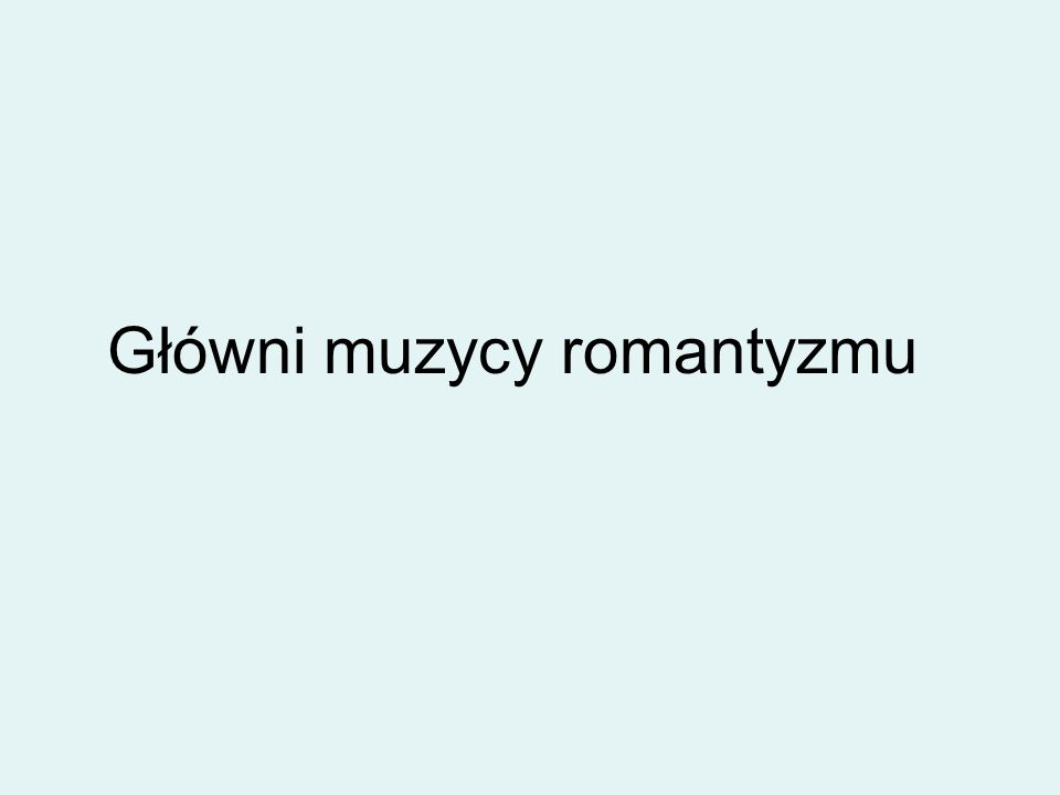 Główni muzycy romantyzmu