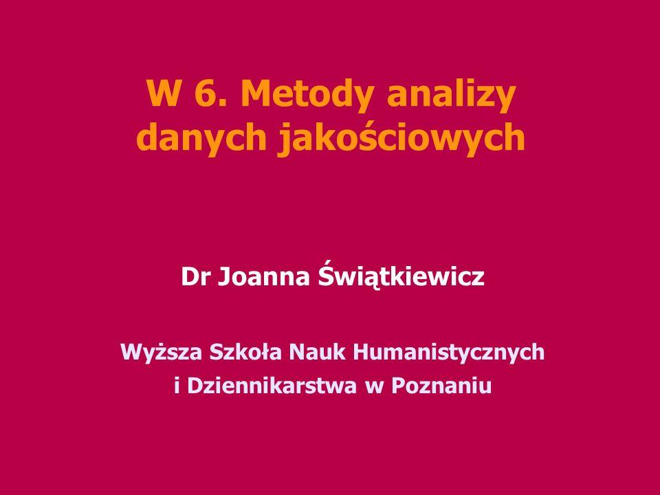 W 6. Metody analizy danych jakościowych