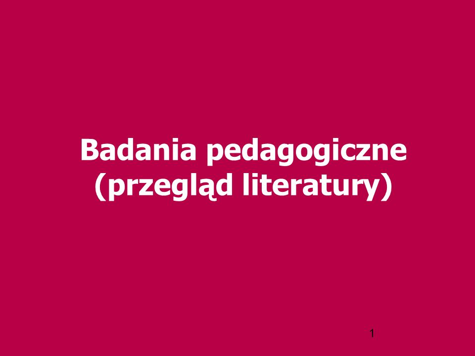 Badania pedagogiczne (przegląd literatury)