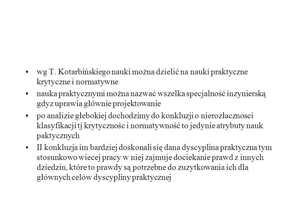wg T. Kotarbińskiego nauki można dzielić na nauki praktyczne krytyczne i normatywne