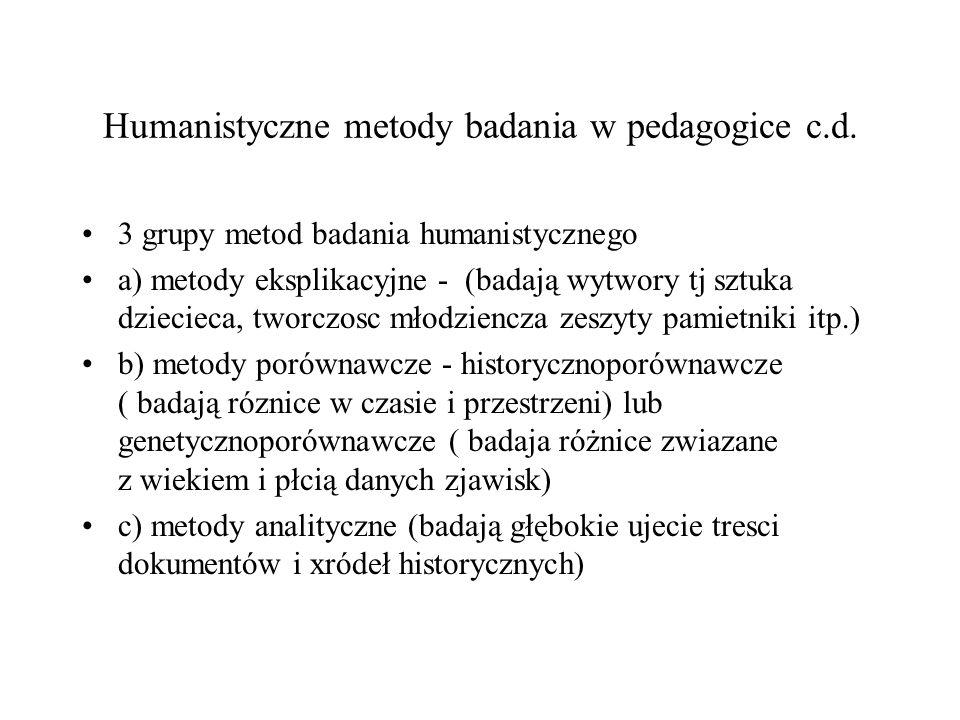 Humanistyczne metody badania w pedagogice c.d.