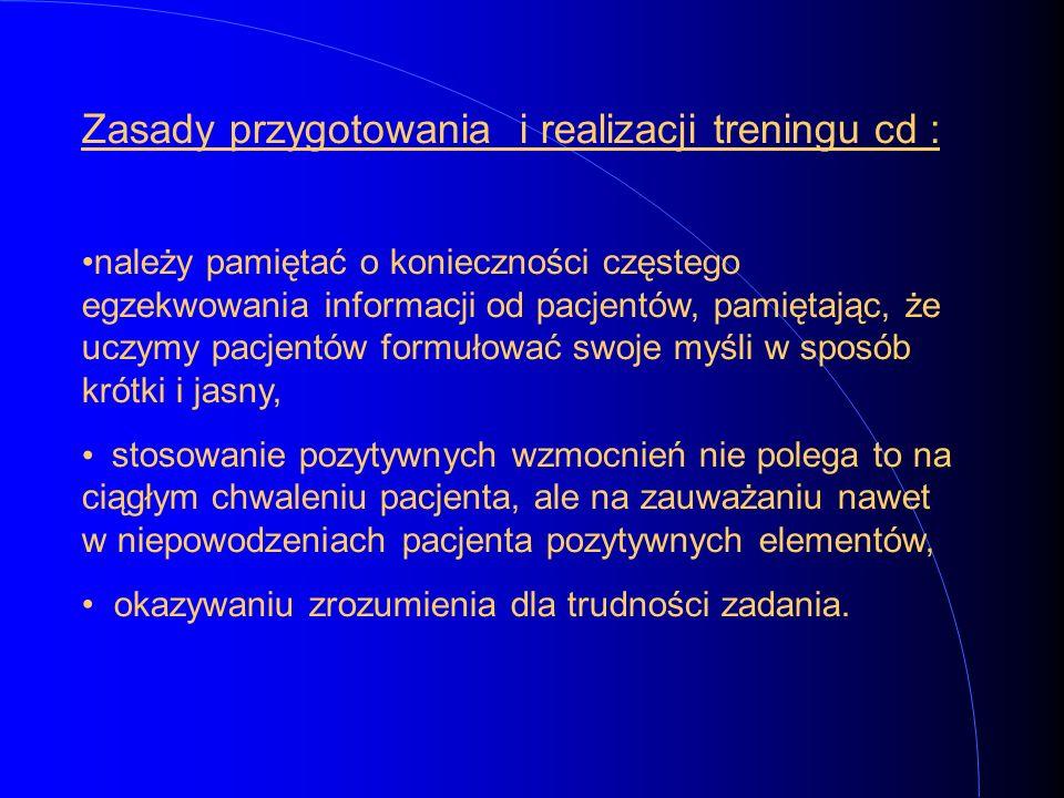 Zasady przygotowania i realizacji treningu cd :