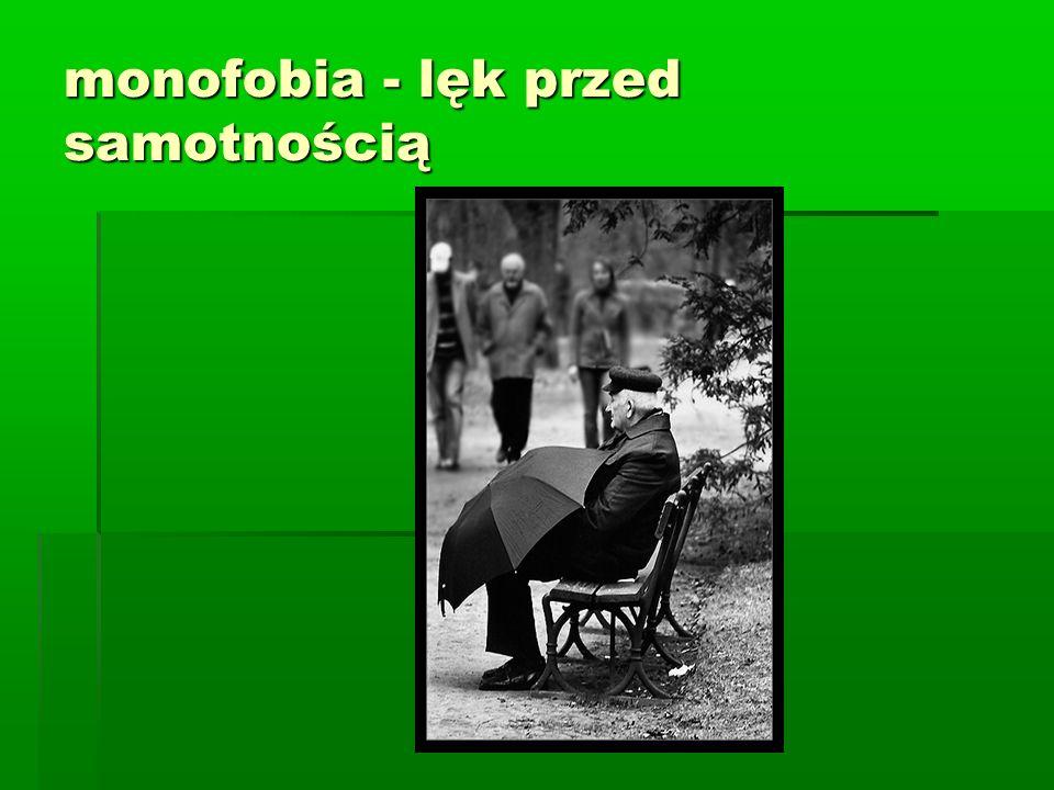 monofobia - lęk przed samotnością