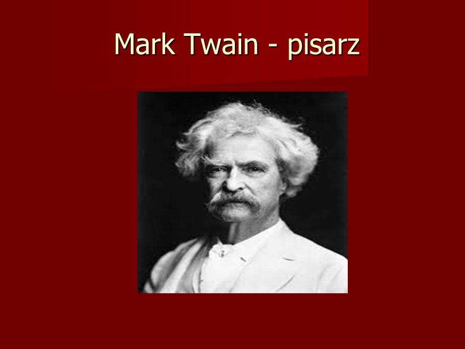 Mark Twain - pisarz