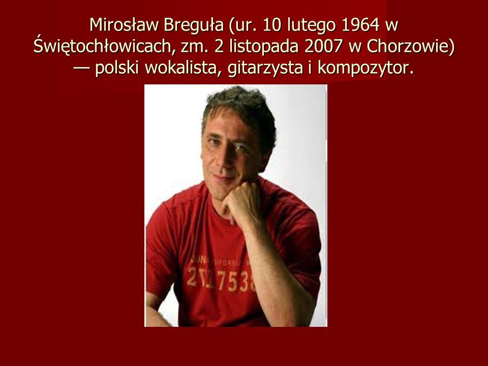 Mirosław Breguła (ur. 10 lutego 1964 w Świętochłowicach, zm