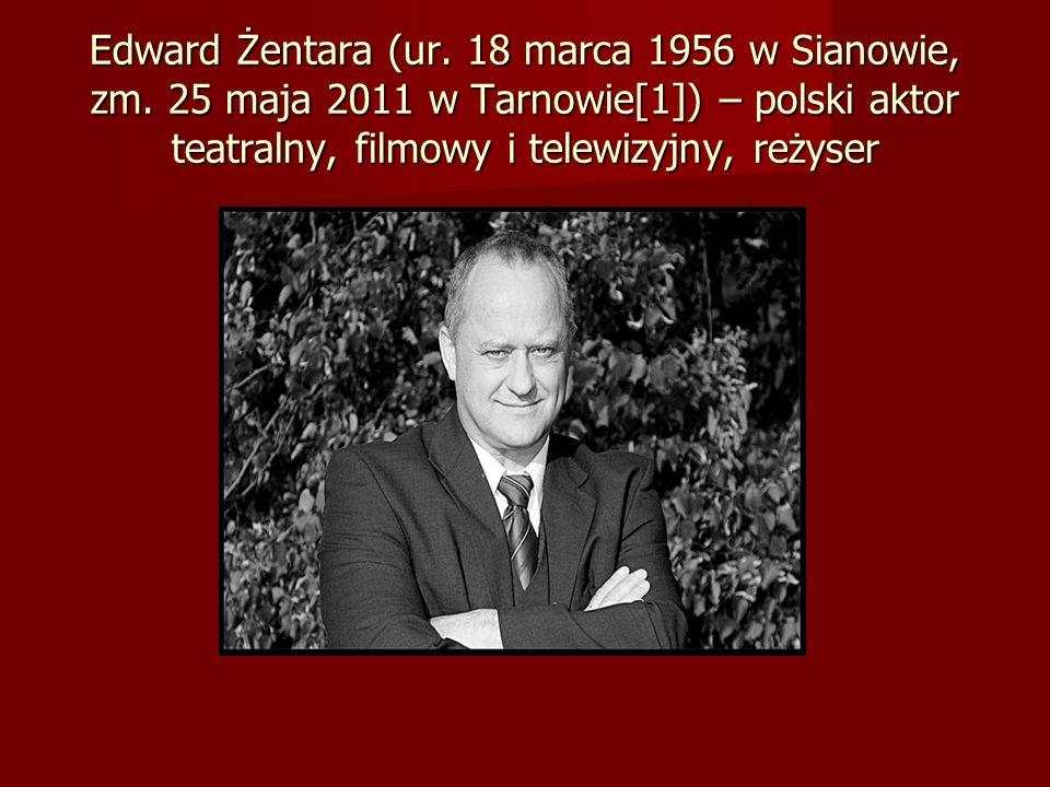 Edward Żentara (ur. 18 marca 1956 w Sianowie, zm