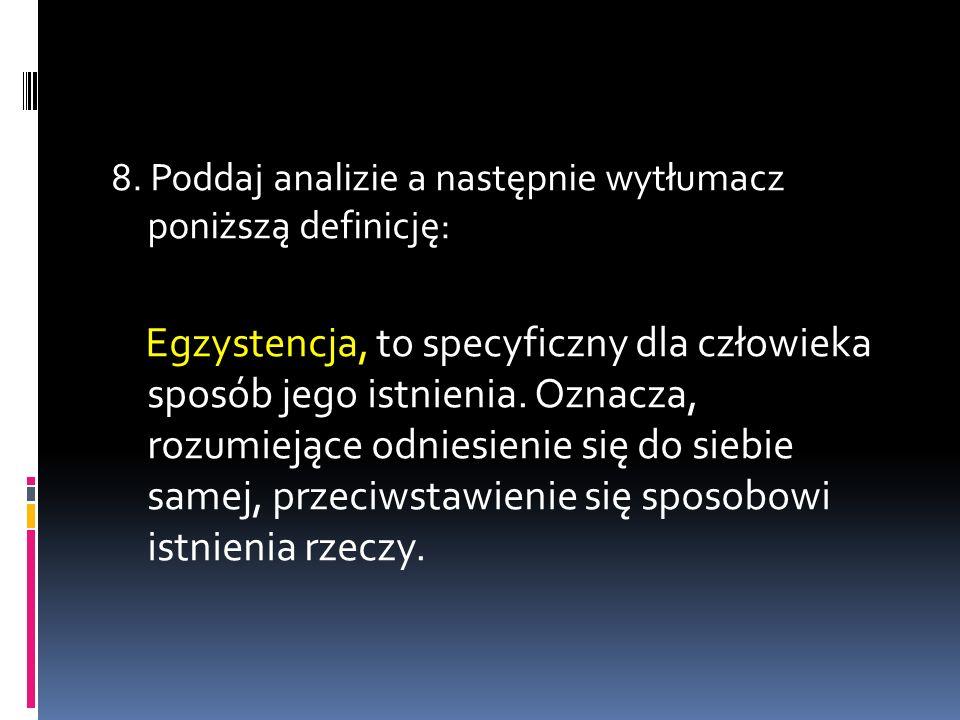 8. Poddaj analizie a następnie wytłumacz poniższą definicję: