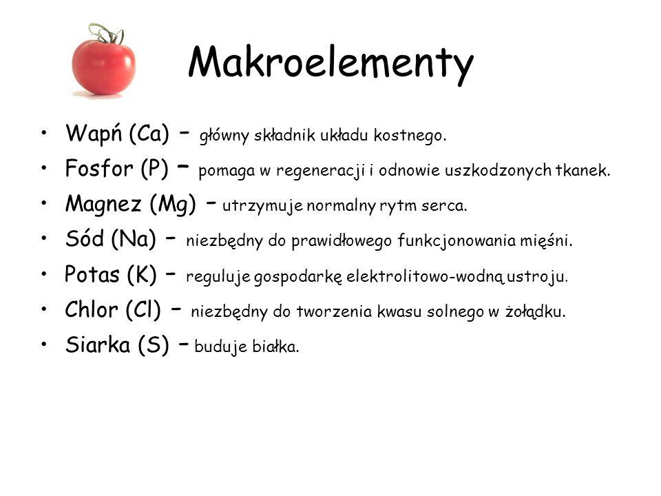Makroelementy Wapń (Ca) - główny składnik układu kostnego.