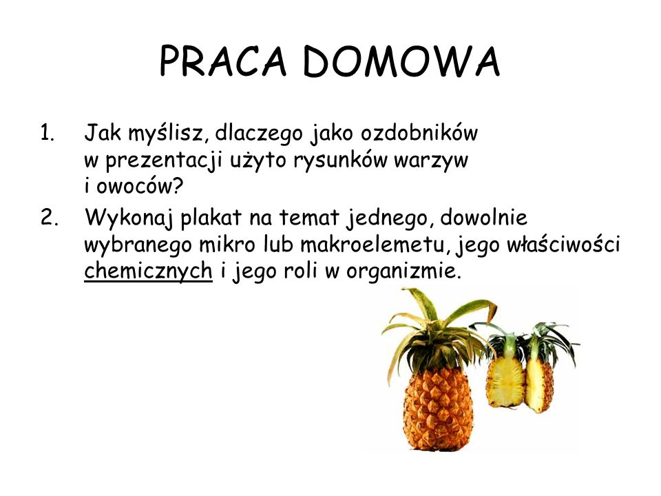 PRACA DOMOWA Jak myślisz, dlaczego jako ozdobników w prezentacji użyto rysunków warzyw i owoców