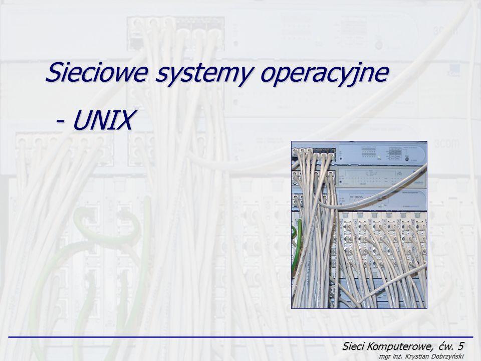 Sieciowe systemy operacyjne - UNIX