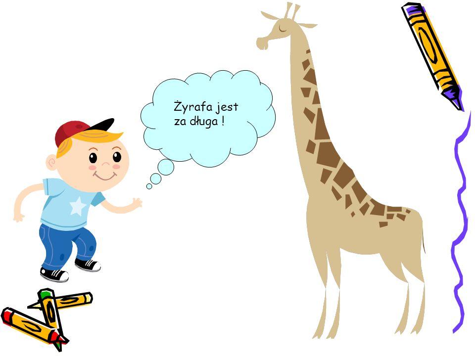 Żyrafa jest za długa !
