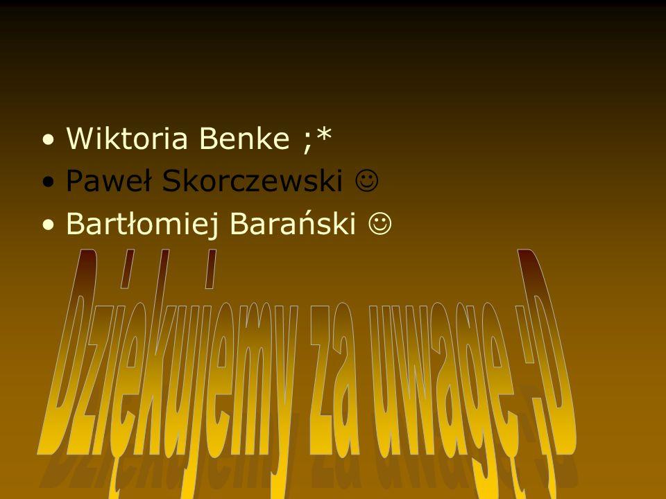 Dziękujemy za uwagę ;D Wiktoria Benke ;* Paweł Skorczewski 