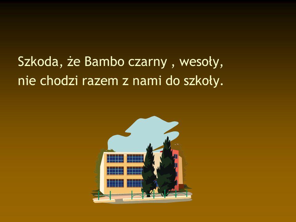 Szkoda, że Bambo czarny , wesoły,