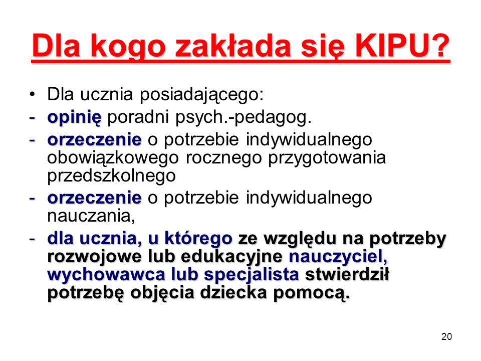 Dla kogo zakłada się KIPU