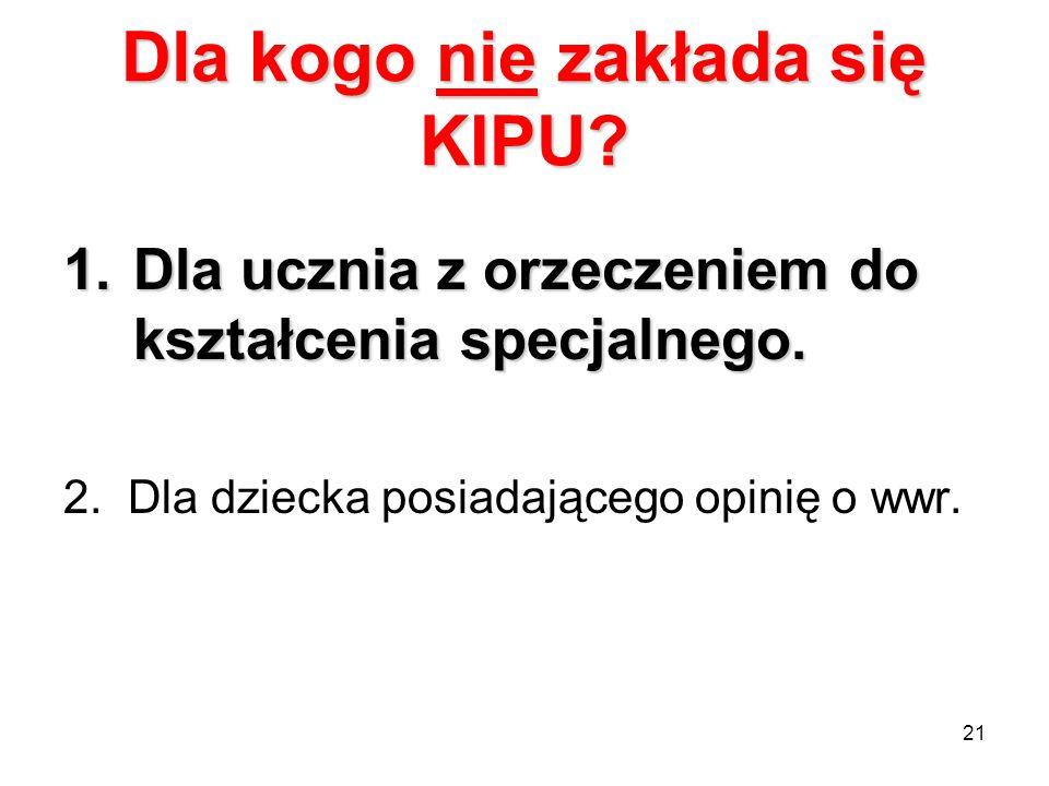 Dla kogo nie zakłada się KIPU