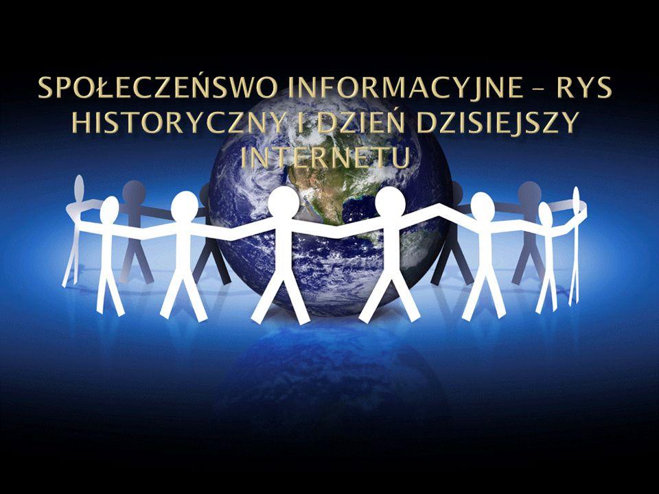 Społeczeńswo informacyjne – rys historyczny i dzień dzisiejszy internetu