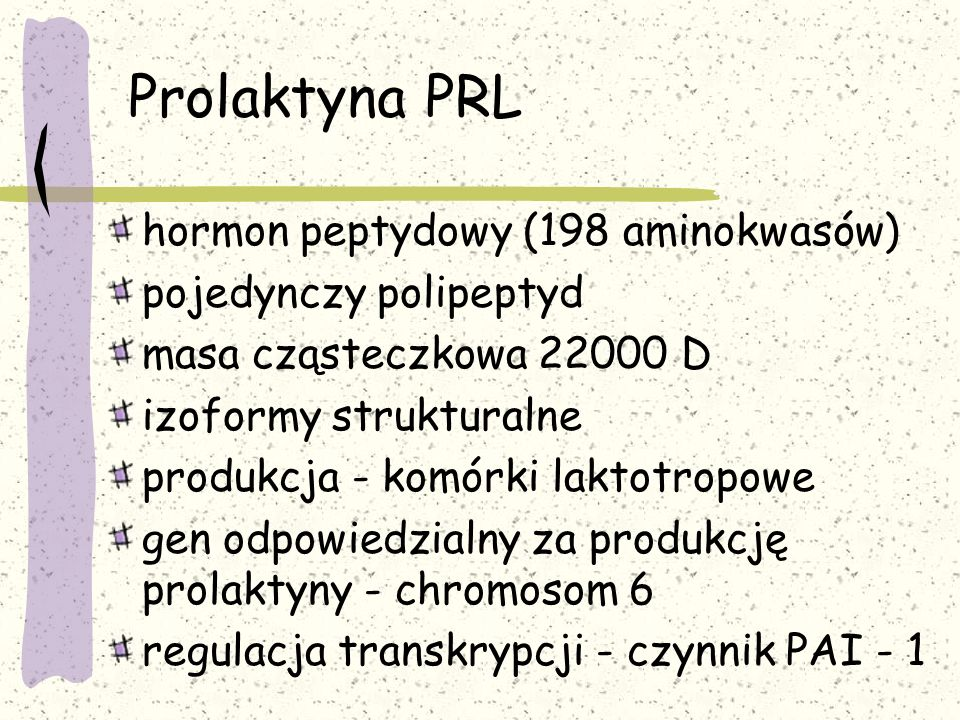 Prolaktyna PRL hormon peptydowy (198 aminokwasów)