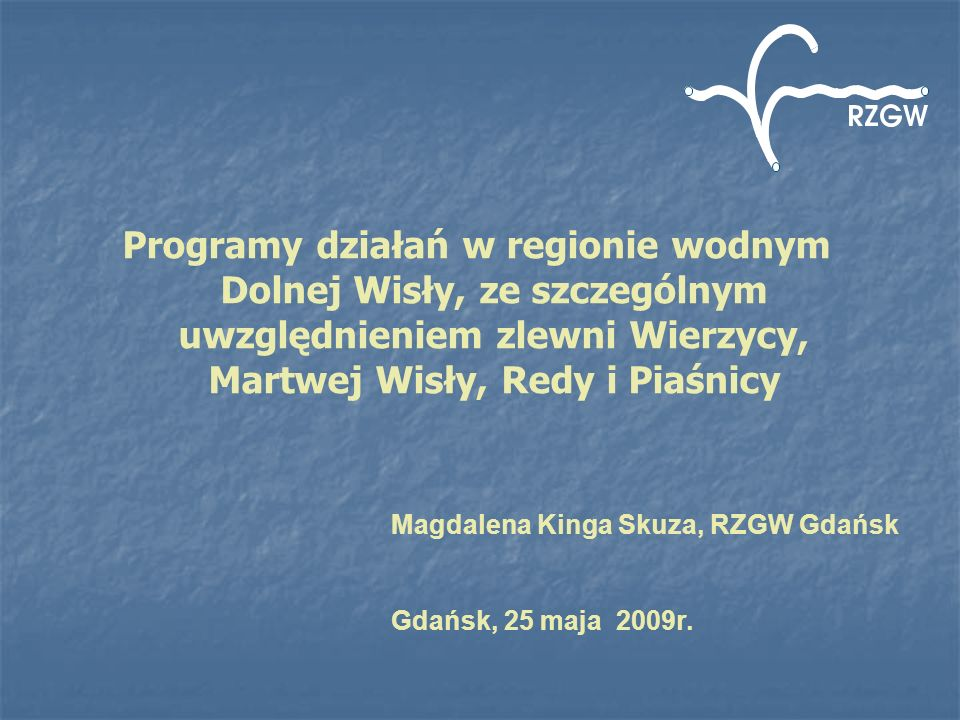 Programy działań w regionie wodnym Dolnej Wisły, ze szczególnym uwzględnieniem zlewni Wierzycy, Martwej Wisły, Redy i Piaśnicy