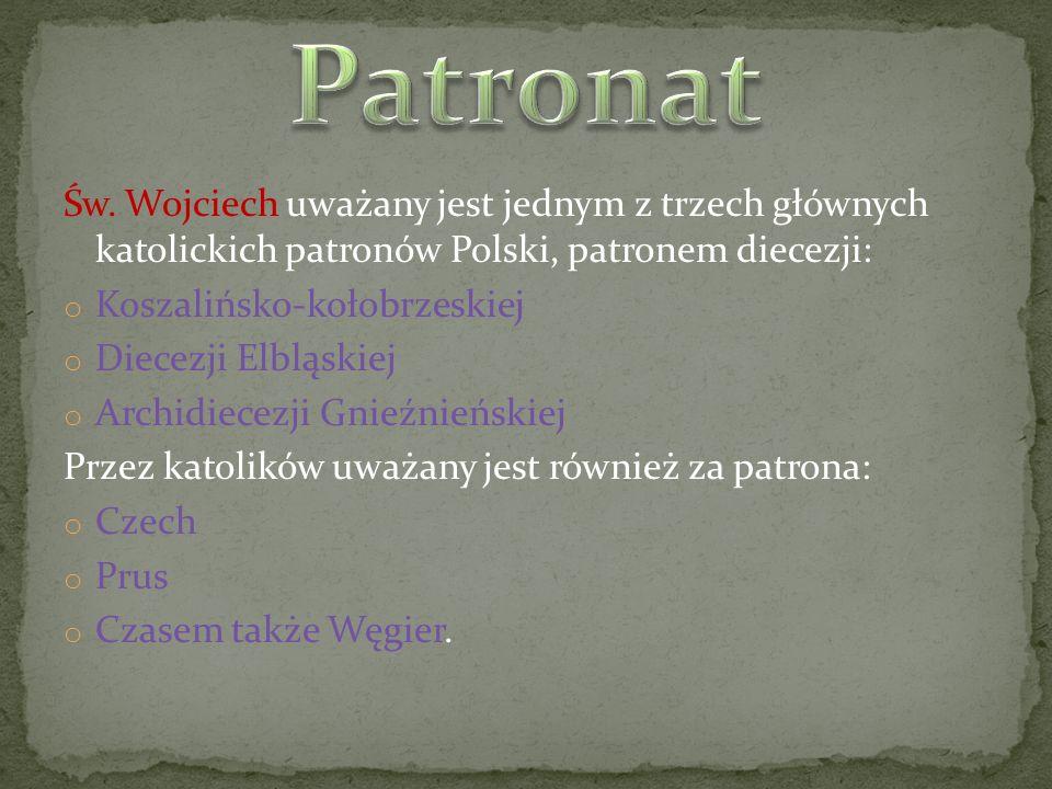 Patronat Św. Wojciech uważany jest jednym z trzech głównych katolickich patronów Polski, patronem diecezji: