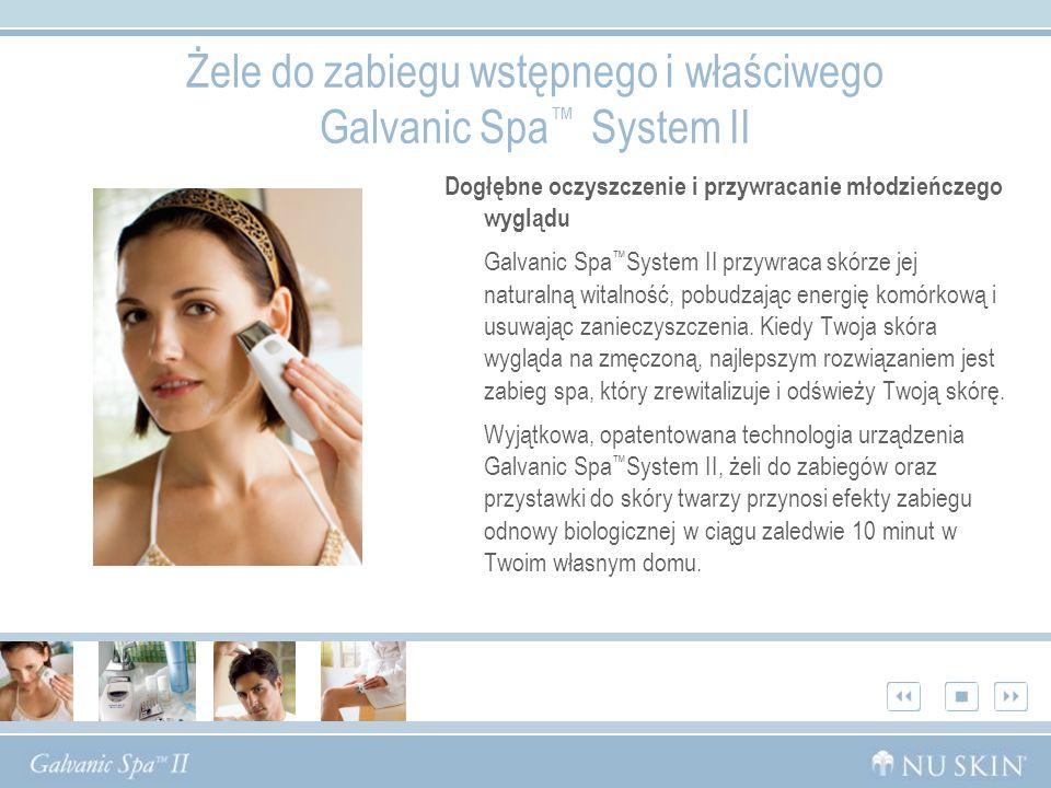 Żele do zabiegu wstępnego i właściwego Galvanic Spa™ System II