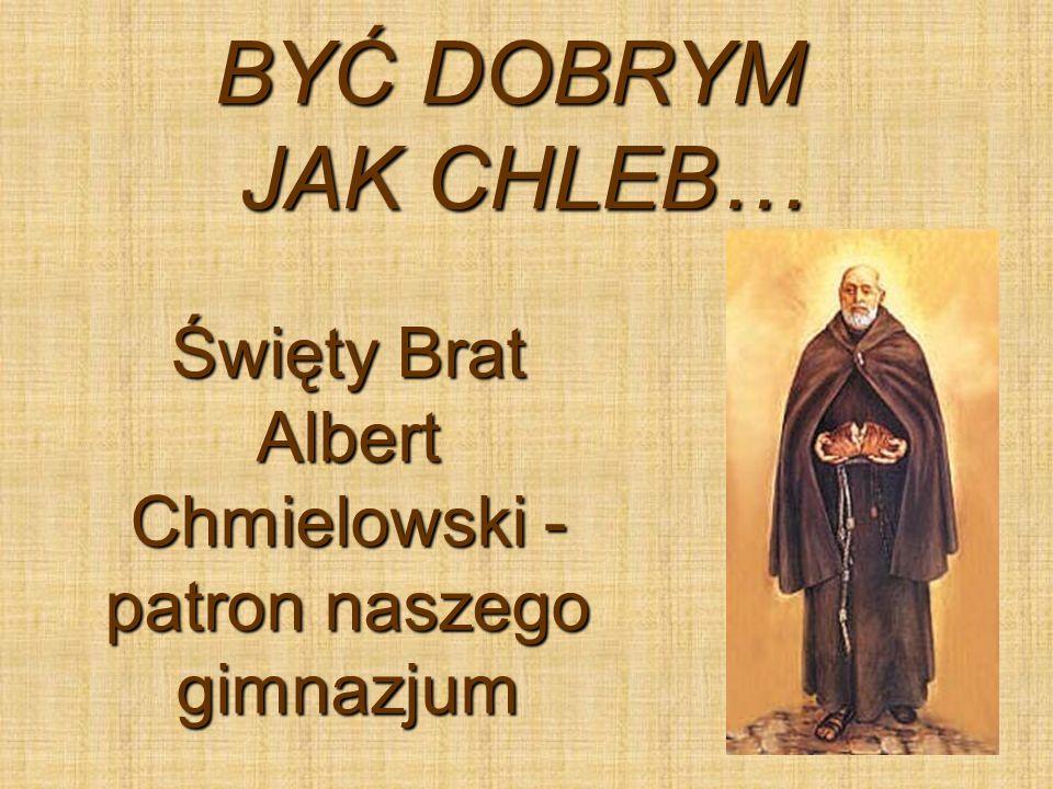 Święty Brat Albert Chmielowski - patron naszego gimnazjum