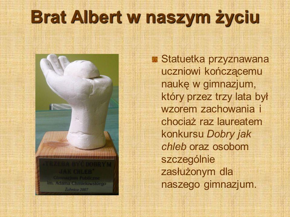 Brat Albert w naszym życiu