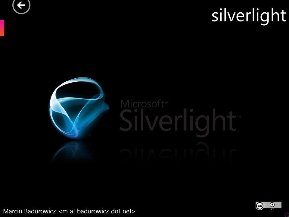 silverlight Marcin Badurowicz <m at badurowicz dot net>