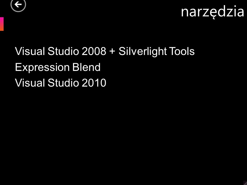 narzędzia Visual Studio 2008 + Silverlight Tools Expression Blend Visual Studio 2010