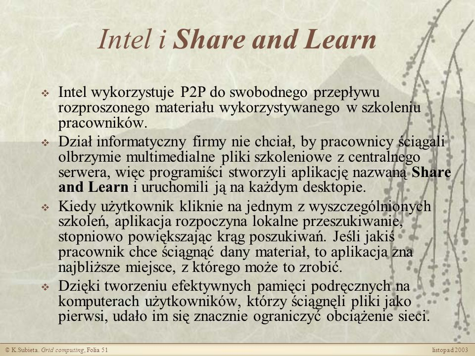 Intel i Share and Learn Intel wykorzystuje P2P do swobodnego przepływu rozproszonego materiału wykorzystywanego w szkoleniu pracowników.