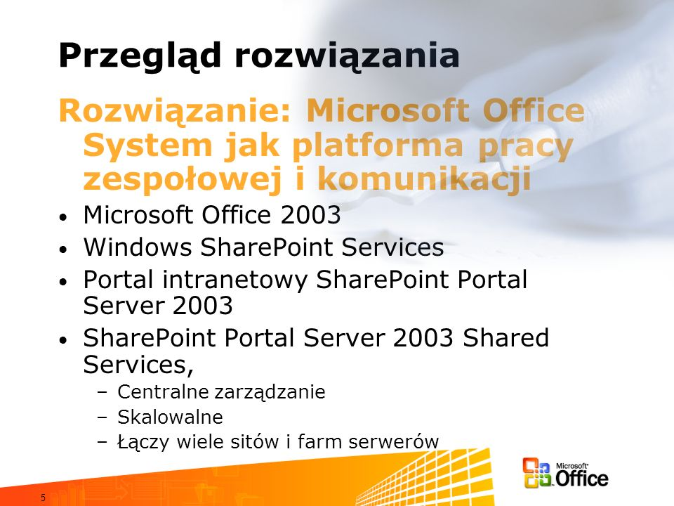 Przegląd rozwiązaniaRozwiązanie: Microsoft Office System jak platforma pracy zespołowej i komunikacji.