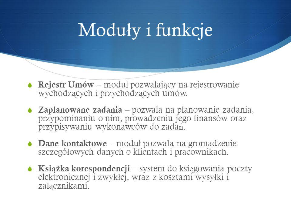 Moduły i funkcje Rejestr Umów – moduł pozwalający na rejestrowanie wychodzących i przychodzących umów.