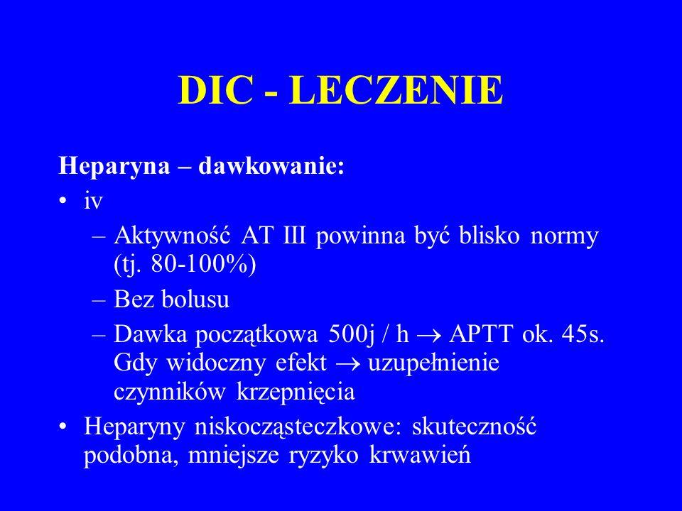 DIC - LECZENIE Heparyna – dawkowanie: iv