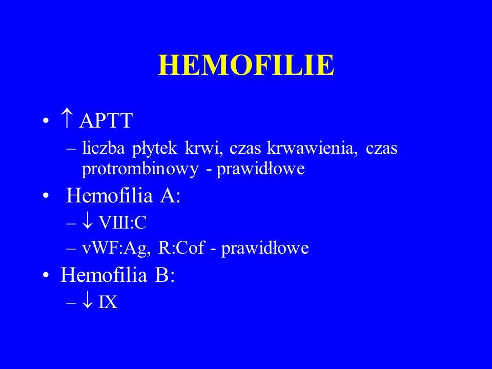 HEMOFILIE  APTT Hemofilia A: Hemofilia B:
