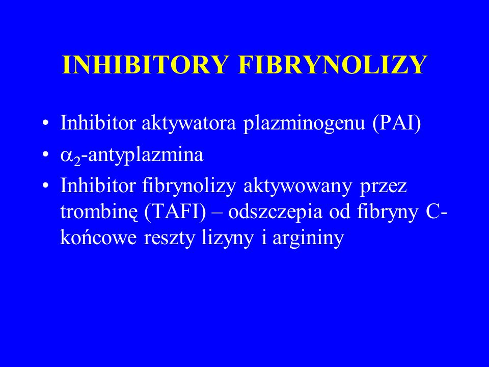 INHIBITORY FIBRYNOLIZY