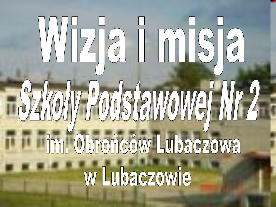 Wizja i misja Szkoły Podstawowej Nr 2 im. Obrońców Lubaczowa w Lubaczowie