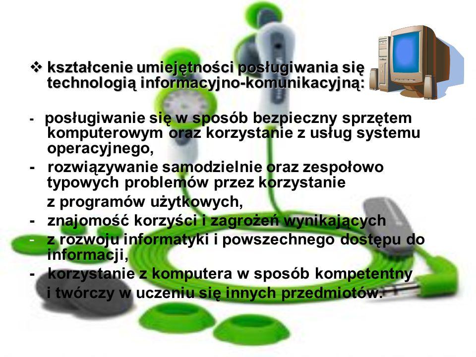 z programów użytkowych, - znajomość korzyści i zagrożeń wynikających
