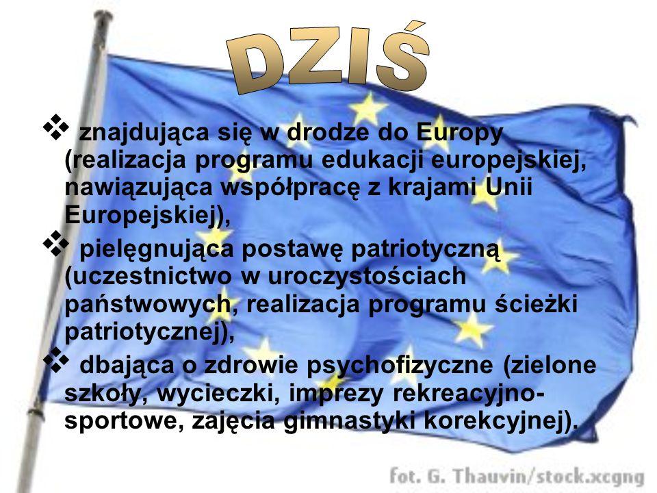 DZIŚ znajdująca się w drodze do Europy (realizacja programu edukacji europejskiej, nawiązująca współpracę z krajami Unii Europejskiej),