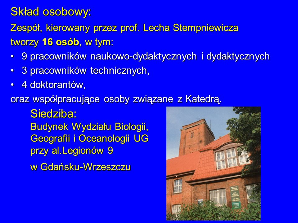 Skład osobowy: Zespół, kierowany przez prof. Lecha Stempniewicza. tworzy 16 osób, w tym: 9 pracowników naukowo-dydaktycznych i dydaktycznych.