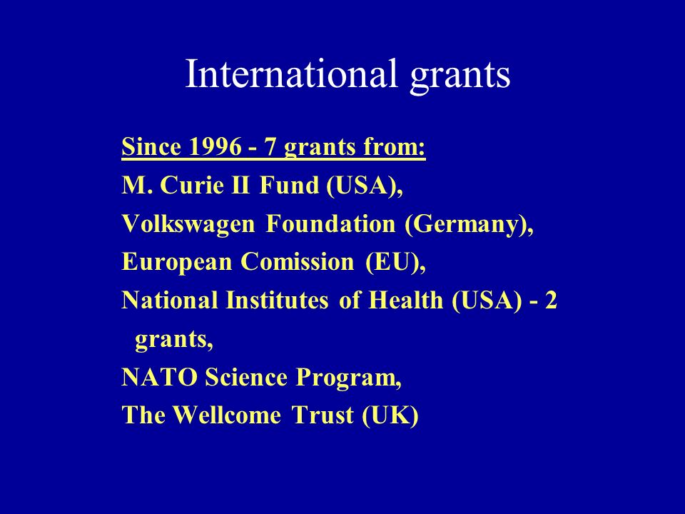 International grants Since 1996 - 7 grants from: