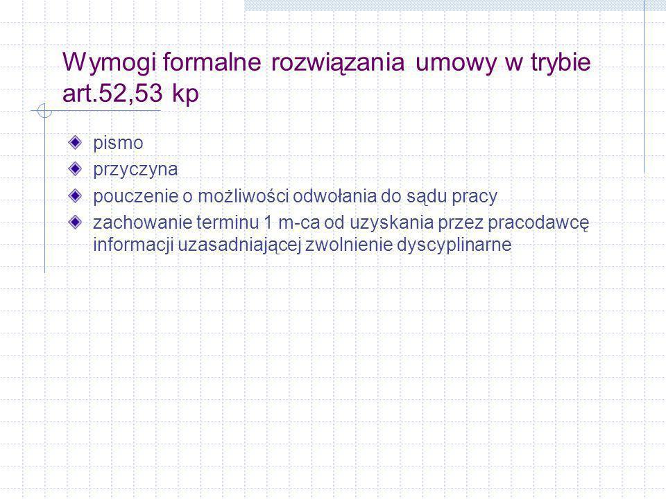 Wymogi formalne rozwiązania umowy w trybie art.52,53 kp