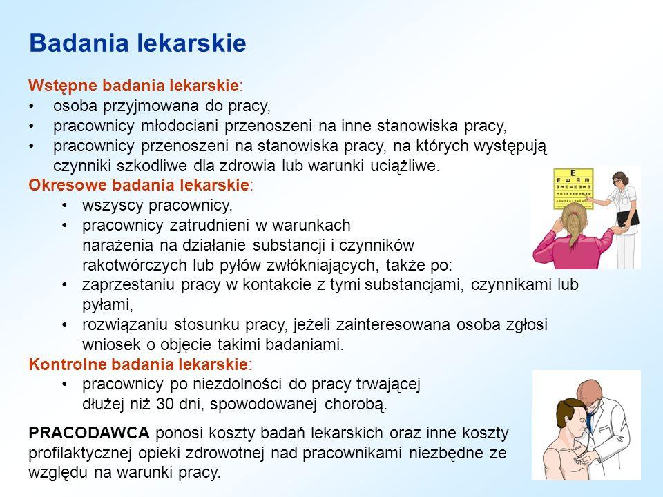 Badania lekarskie Wstępne badania lekarskie: