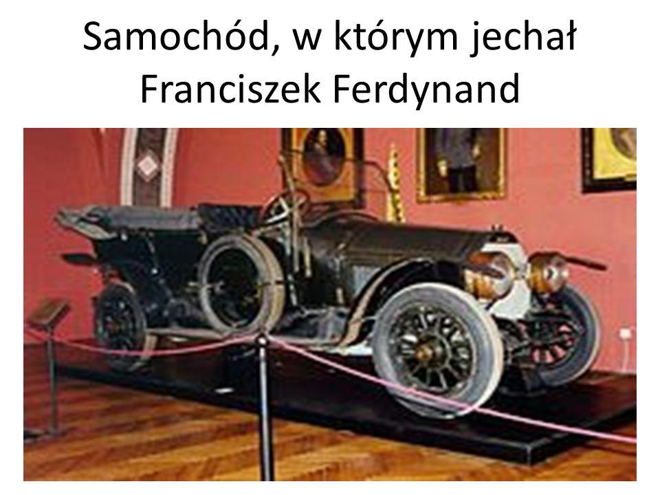 Samochód, w którym jechał Franciszek Ferdynand